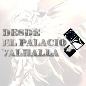 Desde El Palacio Valhalla (podcast)