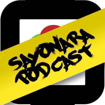 Sayonara Podcast