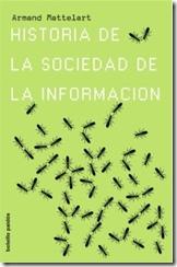 Historia de la Sociedad de La Información, de Armand Matterlart. Fondo de Cultura Económica, México. 2002.