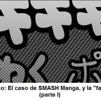 """Fandom-periodismo en México: El caso de SMASH Manga, y la """"fanaticracia informativa"""" (parte I)."""